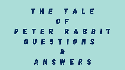 The Tale of Peter Rabbit Questions & Answers