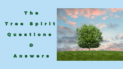 The Tree Spirit Questions & Answers