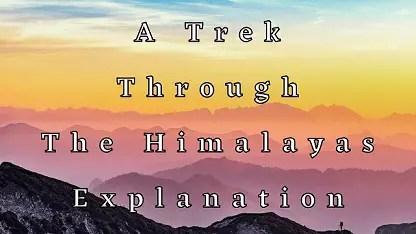 A Trek Through The Himalayas Explanation
