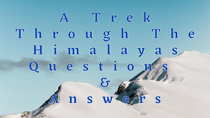 A Trek Through The Himalayas Questions & Answers