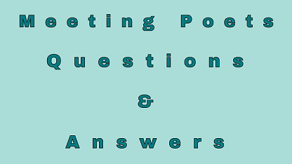 Meeting Poets Questions & Answers