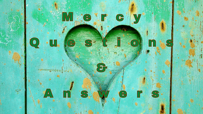 Mercy Questions & Answers