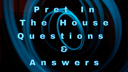 Pret In The House Questions & Answers
