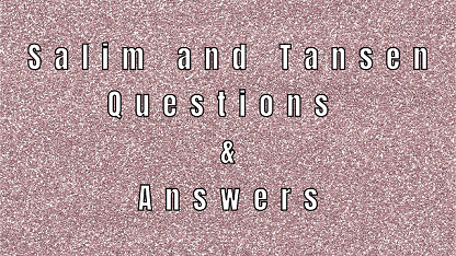 Salim and Tansen Questions & Answers