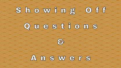 Showing Off Questions & Answers
