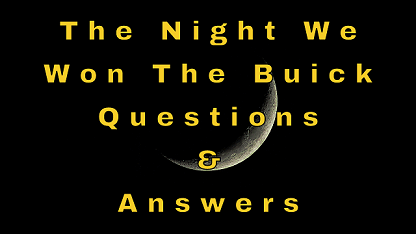 The Night We Won The Buick Questions & Answers