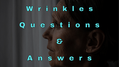 Wrinkles Questions & Answers