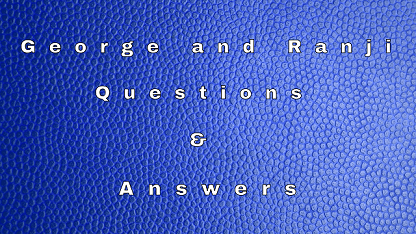 George and Ranji Questions & Answers