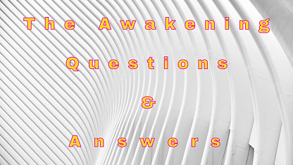 The Awakening Questions & Answers