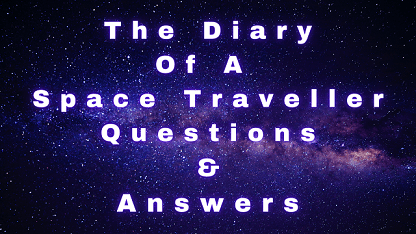 The Diary Of A Space Traveller Questions & Answers