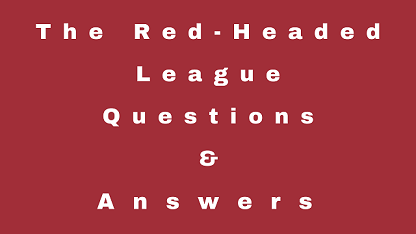 The Red-Headed League Questions & Answers