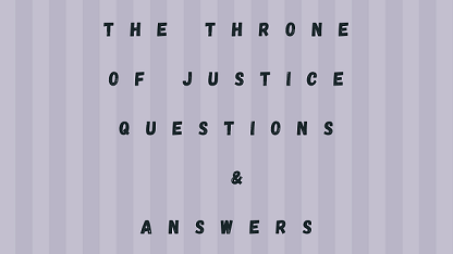 The Throne Of Justice Questions & Answers