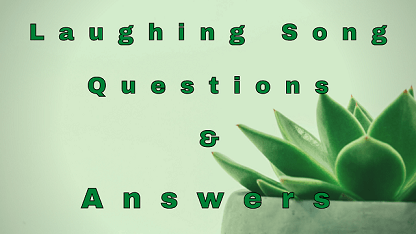 Laughing Song Questions & Answers