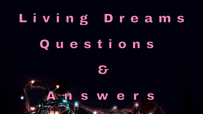 Living Dreams Questions & Answers