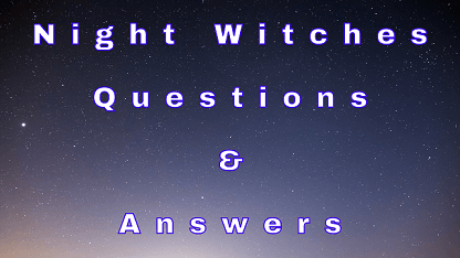 Night Witches Questions & Answers
