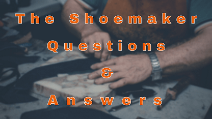The Shoemaker Questions & Answers