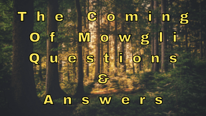 The Coming Of Mowgli Questions & Answers
