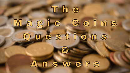 The Magic Coins Questions & Answers