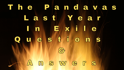 The Pandavas Last Year in Exile Questions & Answers