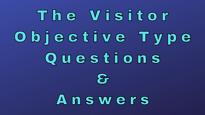 The Visitor Objective Type Questions & Answers