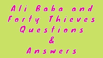 Ali Baba and Forty Thieves Questions & Answers