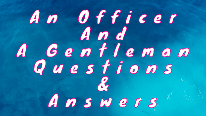 An Officer and A Gentleman Questions & Answers