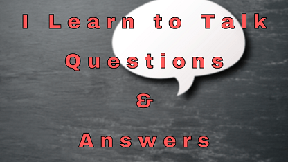 I Learn to Talk Questions & Answers