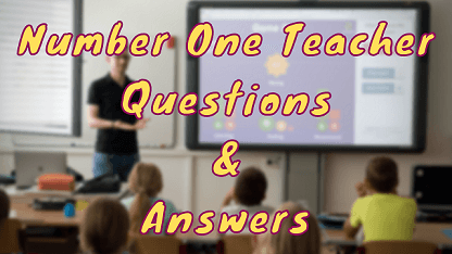 Number One Teacher Questions & Answers