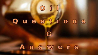 Oil Questions & Answers