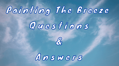 Painting The Breeze Questions & Answers