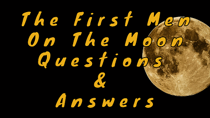 The First Men On The Moon Questions & Answers