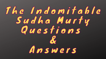 The Indomitable Sudha Murty Questions & Answers