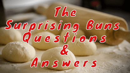 The Surprising Buns Questions & Answers