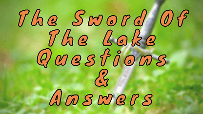 The Sword Of The Lake Questions & Answers