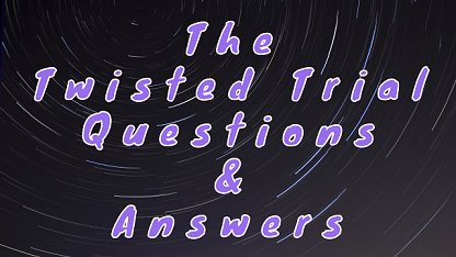 The Twisted Trial Questions & Answers