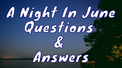 A Night In June Questions & Answers