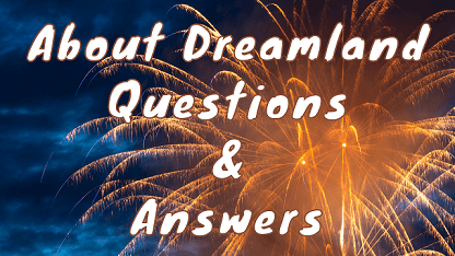 About Dreamland Questions & Answers