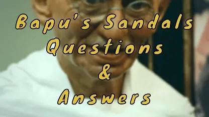 Bapu's Sandals Questions & Answers