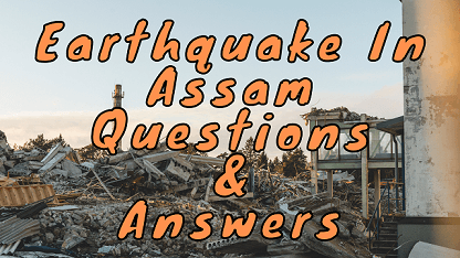 Earthquake In Assam Questions & Answers