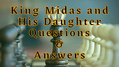 King Midas and His Daughter Questions & Answers