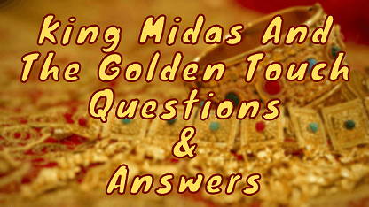 King Midas and The Golden Touch Questions & Answers