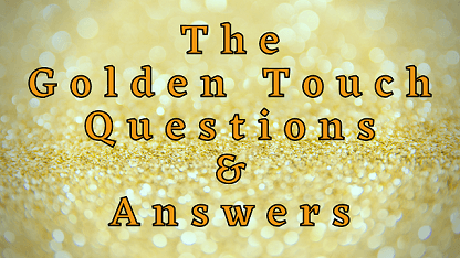 The Golden Touch Questions & Answers