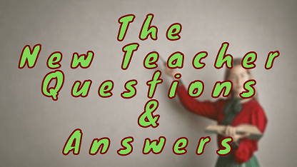 The New Teacher Questions & Answers