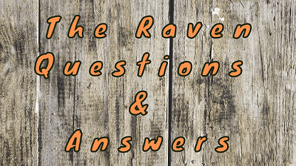 The Raven Questions & Answers