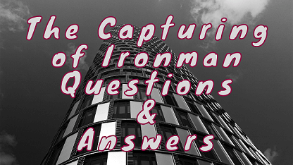 The Capturing of Ironman Questions & Answers