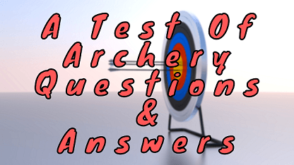A Test Of Archery Questions & Answers