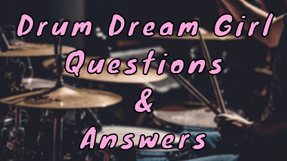 Drum Dream Girl Questions & Answers