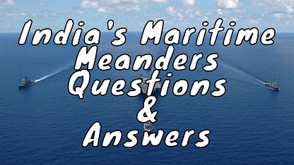 India's Maritime Meanders Questions & Answers