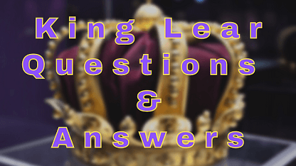 King Lear Questions & Answers