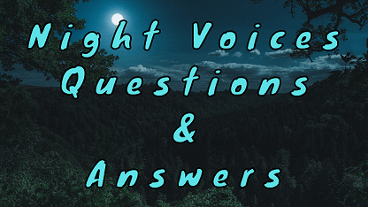 Night Voices Questions & Answers